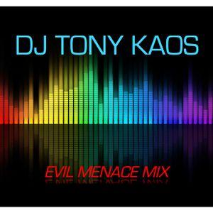 Dj Tony Kaos / Evil Menace Session