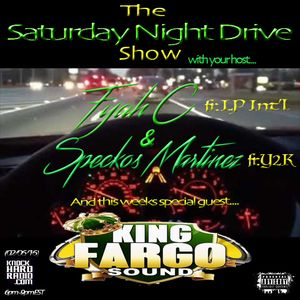 THE SATURDAY NIGHT DRIVE SHOW W/ KING FARGO SOUND LIVE!! (01.30.16)
