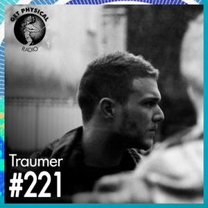 Get Physical Radio #221 mixed by Traumer