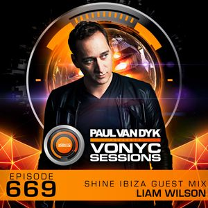 Paul van Dyk's VONYC Sessions 669 - SHINE Ibiza Guest Mix from Liam Wilson