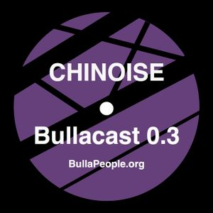 Bullacast 0.3 Chinoise.