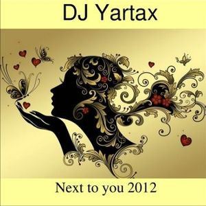 DJ Yartax - Next to you 2012