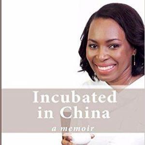 Episode 75 - Incubated in China, a memoir by Shubila Ruth Kikoko
