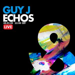 Guy J - Echos (Live mix) - Full - Lost & Found - 20/03/2020