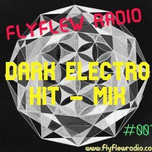 "DARK ELECTRO HIT-MIX #001  -  (with DJ Joachim ""THE NIGHTFLY"")"