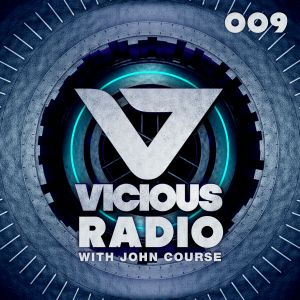 Vicious Radio #009 - Hosted By John Course