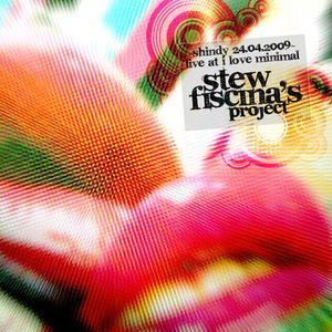 Stew Fiscina @ I Love Minimal|Shindy - 24 apr 2009