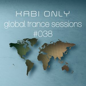 XABI ONLY - GLOBAL TRANCE SESSIONS 038 (27-06-2012)