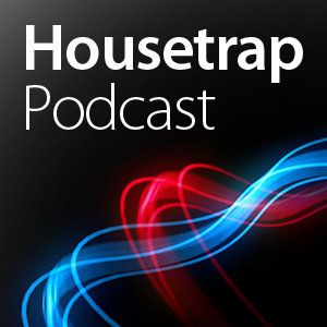 Housetrap Podcast 134