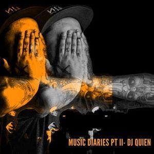 Music Diaries Pt II- Dj Quien