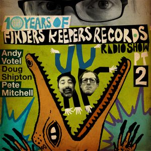 Finders Keepers Radio Show - Ten Years Of Finders Keepers (Part Two)