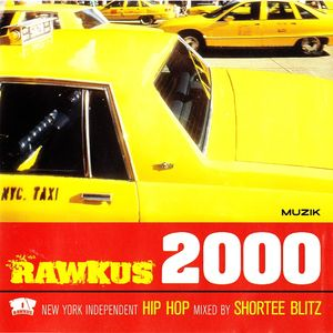 Shortee Blitz ‎– Rawkus 2000 - New York Independent Hip Hop