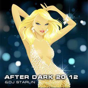 After dark 20 12 &dj Starlin