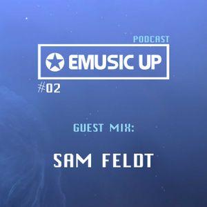 Sam Feldt @EMUSIC UP - Podcast #02
