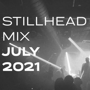 Stillhead Mix - July 2021 - Beats / UKG