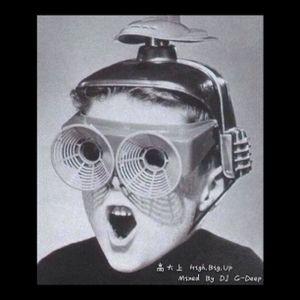 High,Big,Up Mixed By DJ G-Deep A.K.A Dirty Class