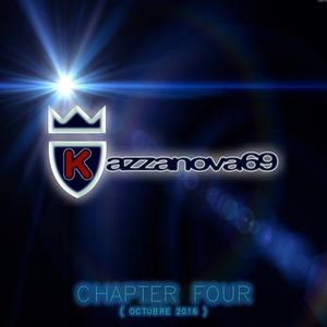 Kazzanova69 - Chapter Four ( Octubre 2016 )