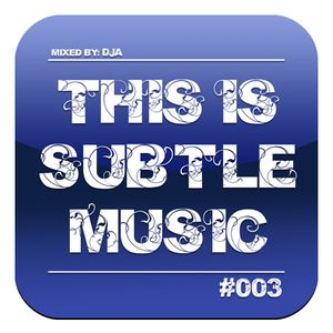 This Is Subtle Music #003 - 2nd part