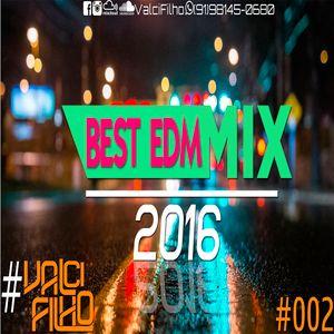BEST EDM MIX 2016#002 POR VALCI FILHO