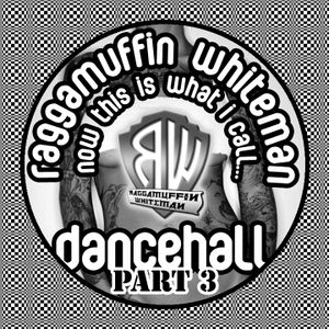 DJ Raggamuffin Whiteman - Now This Is What I Call Dancehall 3 - The Trilogy [dancehall] April 2011