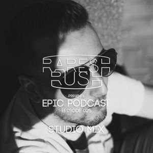 Raresh Rush - EPIC 025 (Studio Mix)
