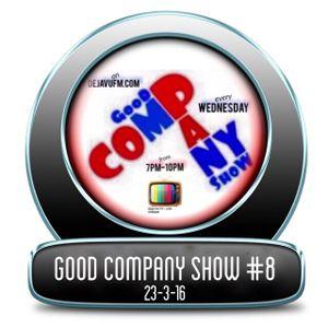 GOOD COMPANY SHOW #8