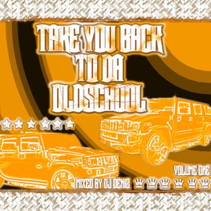 Dj Deniz - Take You Back 2 Da Old School Vol. 1 [2005]