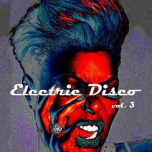 Ron Carroll presents Electric Disco Vol. 3