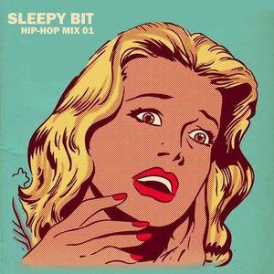 Sleepy Bit - Hip-Hop Mix 01