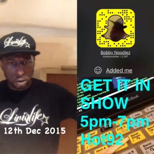 bobby noodlez GET IT IN SHOW hot92 12 dec 2015 hot92