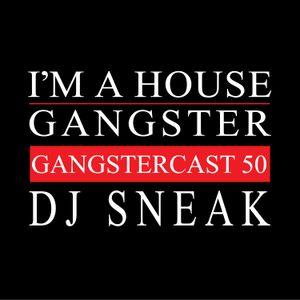 DJ Sneak - Gangstercast 50