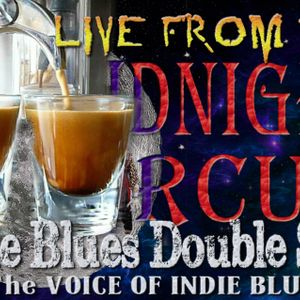 LIVE from the Midnight Circus indie Blues Double shot 4/6/2019