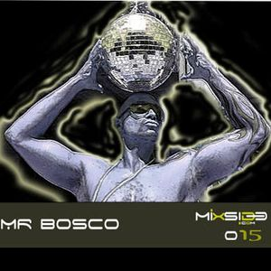 Mixside Podcast 015 – Mr. Bosco