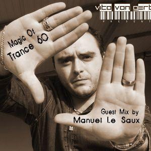 Vito von Gert pres. Magic Of Trance 60 (Guest Mix by Manuel Le Saux)