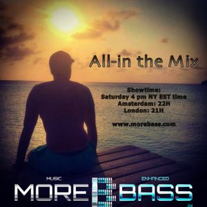 All-in the Mix on MoreBass (wk 10 '16)