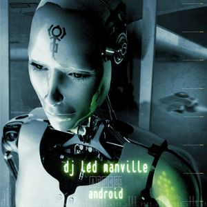 DJ Led Manville - Android (Part 2/2 2008)