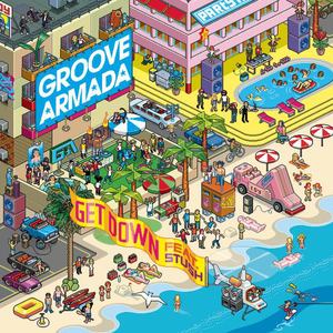 Electro House Set  - Groove Armada - Get Down feat. STUSH