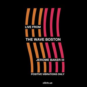 The Wave Boston (07/24) - Jerome Baker III (Rock Creek Social | Better Than Yours)