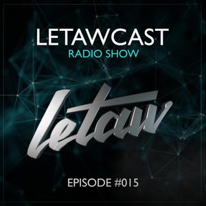LETAWCAST Radio Show #015 by LETAW