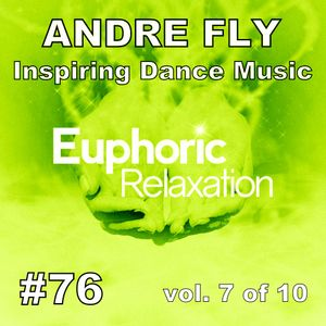 Andre Fly - Inspiring Dance Music #076 EUPHORIC RELAXATION vol.7of10 (14.08.17)