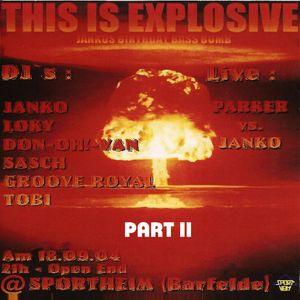 Groove Royal @ Sportheim Presents This Is Explosive - Sportheim Barfelde - 18.09.2004 - Part 2