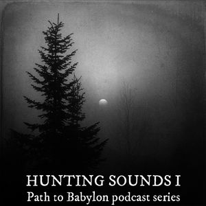 Path to Babylon's Hunting Sounds I