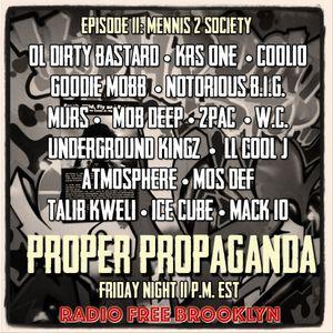 "Proper Propaganda Ep. 11, ""Mennis 2 Society"""