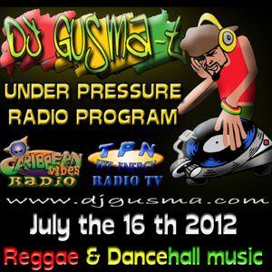UNDER PRESSURE Reggae Radio Program (July the 16th)