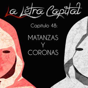 LALETRACAPITAL PODCAST (ONDA LATINA) - CAPÍTULO 48 - MATANZAS Y CORONAS