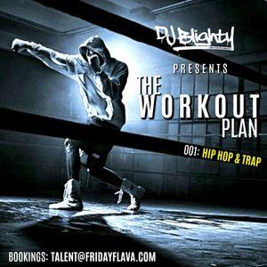 #TheWorkoutPlan 001 // Hip Hop & Trap // Instagram: djblighty