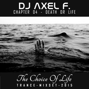 DJ Axel F. - TCOL (Chapter 04) - Death Or Life