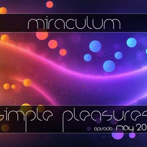 MiraculuM - Simple Pleasures 2011 May