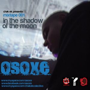 Osoxe - Mixtape 001-In the shadow of the moon