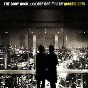 The Body Rock SA Rap Rnb 4 mix by Morris Bafu